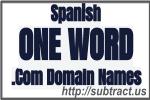 Spanish Language One Word .Com Domain Names